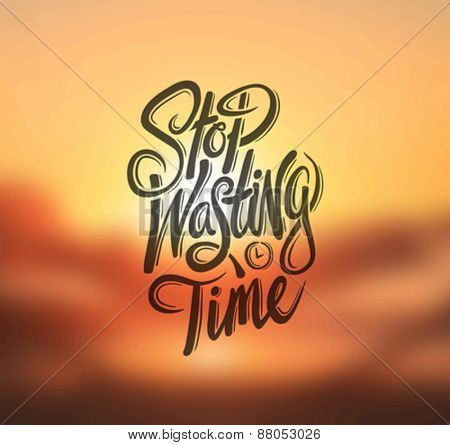 Digitally generated Stop wasting time vector