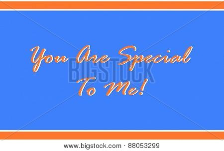 You Are Special To Me in Orange on Blue