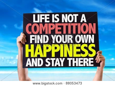 Life Is Not a Competition Find Your Own Happiness and Stay There card with beach background