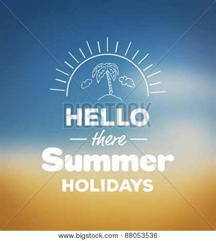Digitally generated Hello there summer holidays vector