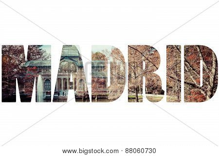 Word Madrid Over Crystal Palace (palacio De Cristal) In Retiro Park