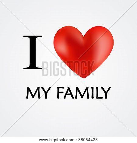 I Love My Family - Vector