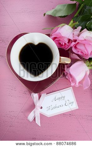 Happy Mothers Day Pink Roses And Heart Shape Tea Cup.
