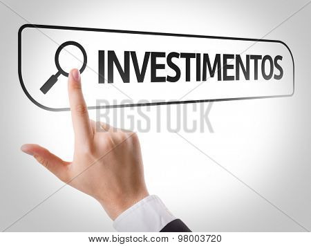 Investments (in Portuguese) written in search bar on virtual screen
