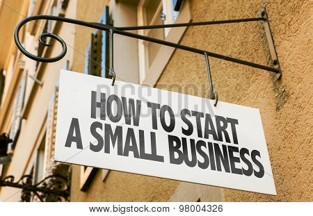 How to Start a Small Business sign in a conceptual image