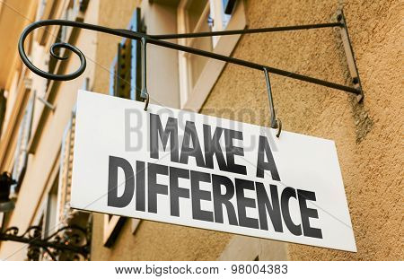 Make a Difference sign in a conceptual image