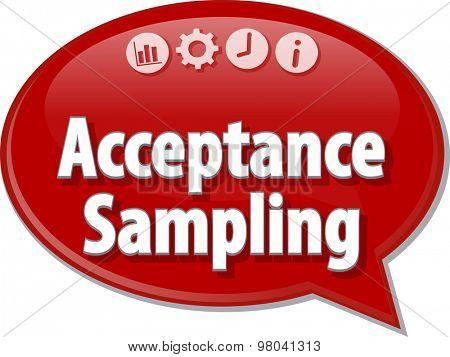 Speech bubble dialog illustration of business term saying Acceptance Sampling