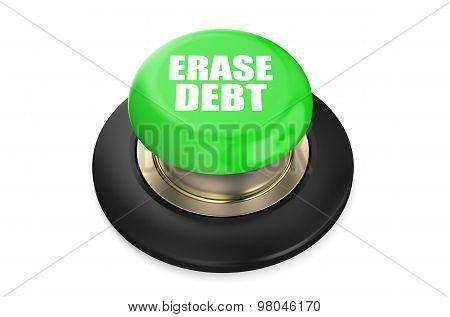 Erase Debt Green Push Button