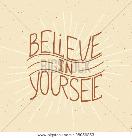 Card With Hand Drawn Typography Design Element For Greeting Cards, Posters And Print. Believe In You