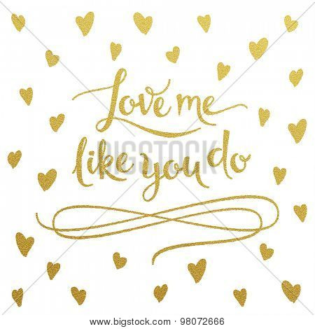 Love me like you do - gold glittering lettering design with hearts pattern on white background