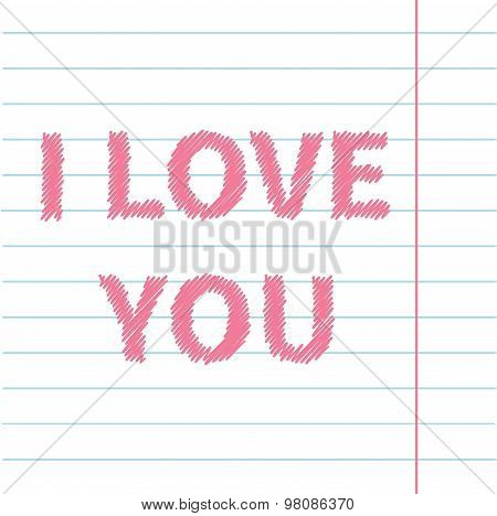 I Love You Scribble Effect Text On Lined On Paper Sheet Background Exercise Book Flat Design
