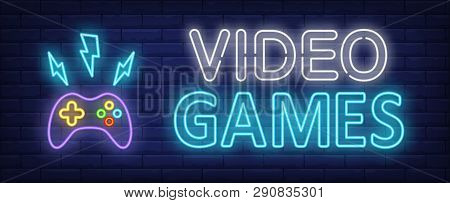 poster of Video Games Neon Text And Gamepad With Lightnings. Video Game And Entertainment Design. Night Bright