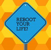 Handwriting Text Reboot Your Life. Concept Meaning Start New Career Meet New Showing Go Strange Plac poster
