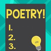 Text Sign Showing Poetry. Conceptual Photo Literary Work Expression Of Feelings Ideas With Rhythm Po poster