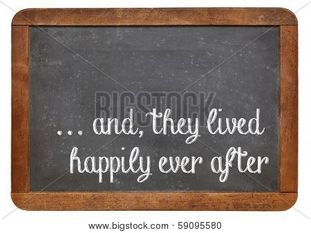 and, they lived happily ever after -  stock phrase for ending oral narratives or fairytale on a vintage blackboard