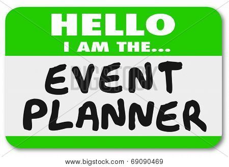 Hello I am the Event Planner words on a green name tag sticker for a meeting or special