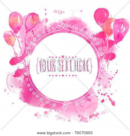 White hand drawn circle frame with colorful watercolor balloons. Pink paint splash background. Artsy