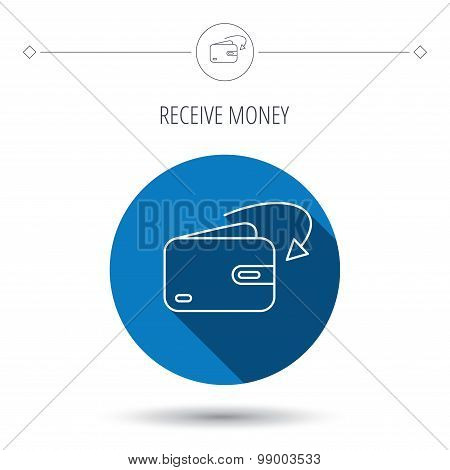 Receive money icon. Cash wallet sign.