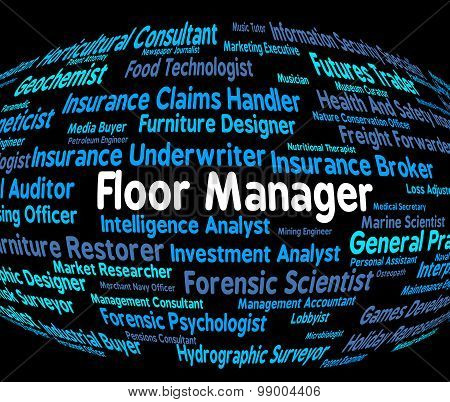 Floor Manager Means Managers Principal And Stage