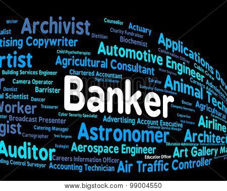 Banker Job Shows Financial Banking And Hiring