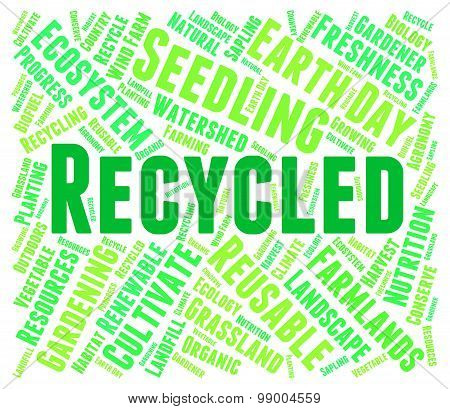 Recycled Word Represents Earth Friendly And Environmentally