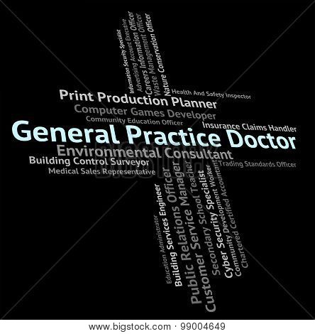 General Practice Doctor Represents Medical Person And Career
