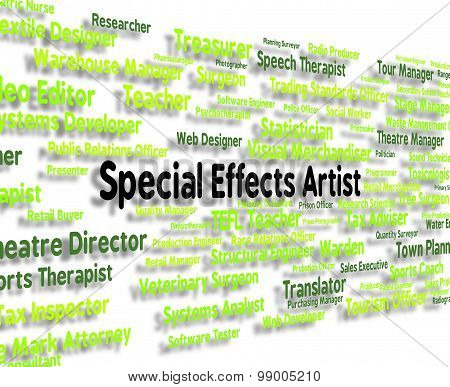Special Effects Artist Indicates Arts Employee And Recruitment