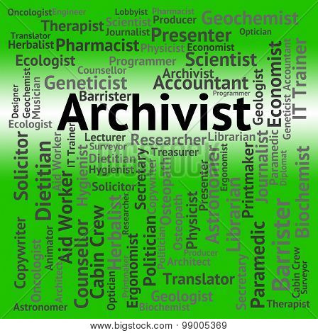 Archivist Job Indicates Archive Curator And Archives