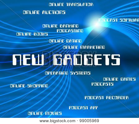 New Gadgets Indicates Up To Date And Devices