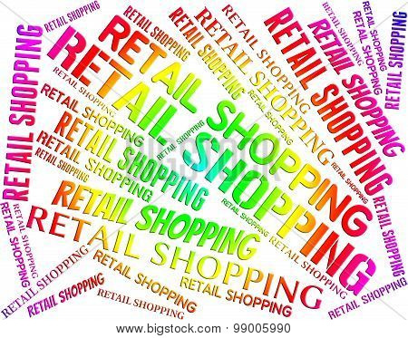 Retail Shopping Represents Commercial Activity And Commerce