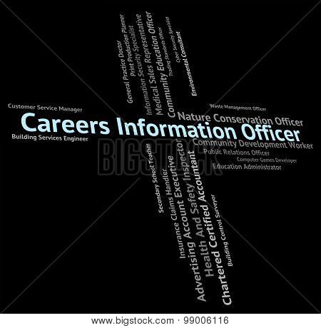 Careers Information Officer Indicates Officials Vocations And Profession