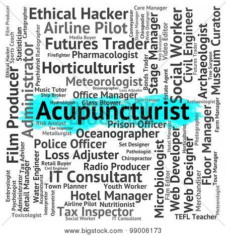 Acupuncturist Job Indicates Alternative Medicine And Acupuncture