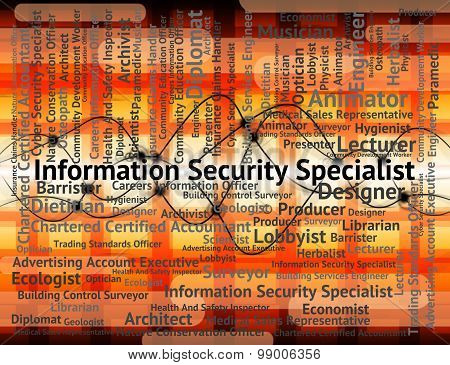 Information Security Specialist Indicates Skilled Person And Occupations