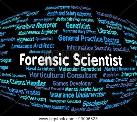 Forensic Scientist Means Scientists Occupations And Forensics
