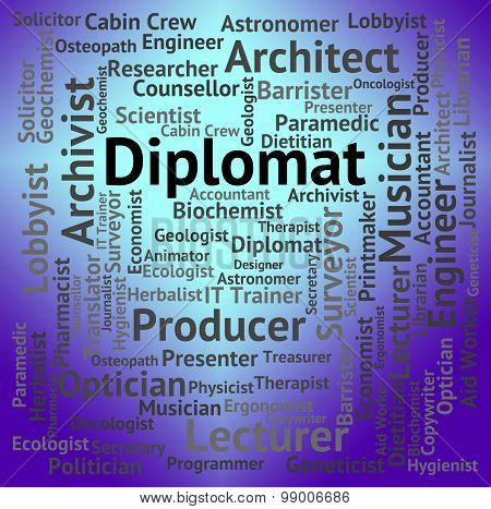 Diplomat Job Represents Emissary Position And Words