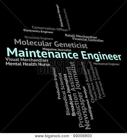 Maintenance Engineer Represents Care Words And Mechanic
