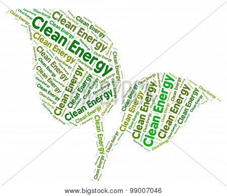 Clean Energy Represents Earth Friendly And Conservation