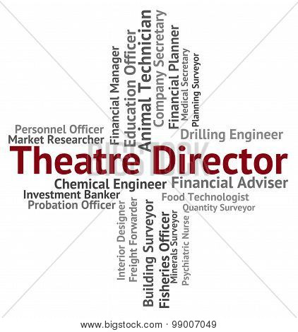 Theatre Director Indicates Position Head And Stage