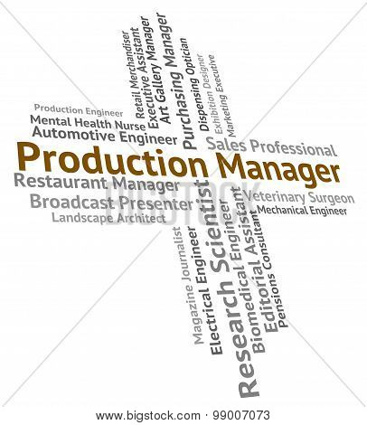 Production Manager Represents Manufacture Making And Employee