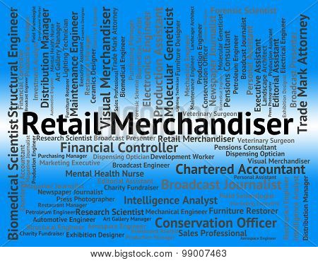 Retail Merchandiser Indicates Merchandising Tradesman And Position
