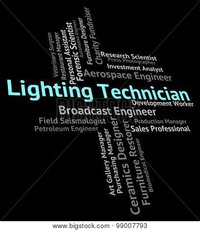 Lighting Technician Shows Skilled Worker And Artisan
