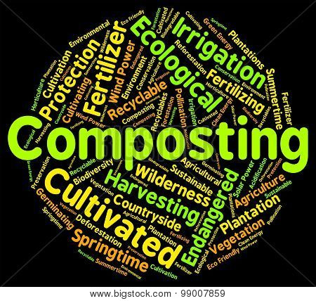 Composting Word Shows Soil Conditioner And Composted