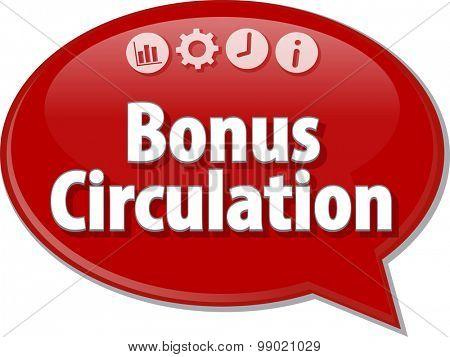 Speech bubble dialog illustration of business term saying Bonus Circulation