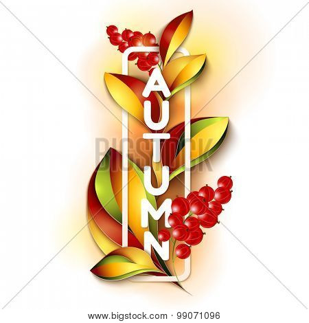 Colorful autumn background typographic with leaves and berries