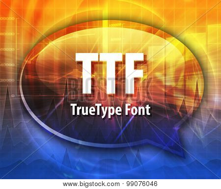Speech bubble illustration of information technology acronym abbreviation term definition TTF TrueType font