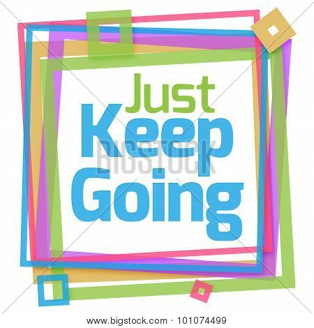 Just Keep Going Colorful Frame