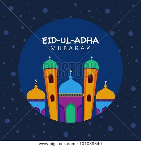 Beautiful frame with colorful mosque or masjid for muslim community festival of sacrifice, Eid-Ul-Adha Mubarak.