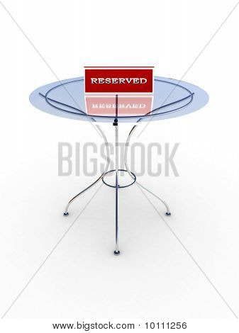 Glass Table With A Sign Reserved Isolated On White Background
