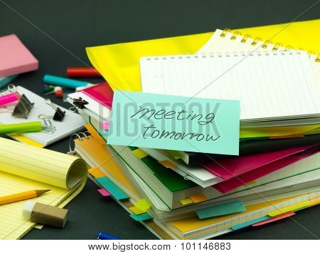 The Pile Of Business Documents; Meeting Tomorrow