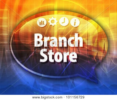 Speech bubble dialog illustration of business term saying Branch Store